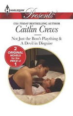 Not Just the Boss's Plaything & A Devil in Disguise - Caitlin Crews