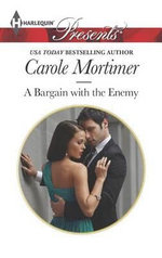 A Bargain with the Enemy : Harlequin Presents - Carole Mortimer, Etc