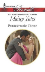 Pretender to the Throne : Harlequin Presents 3219 - Maisey Yates