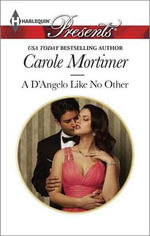A D'Angelo Like No Other : Harlequin Presents - Carole Mortimer, Etc