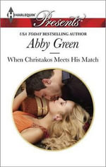 When Christakos Meets His Match : Harlequin Presents - Abby Green