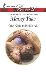 One Night to Risk It All : Harlequin Presents - Maisey Yates
