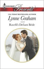Ravelli's Defiant Bride : Harlequin Presents - Lynne Graham, Etc
