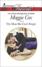 The Man She Can't Forget : Harlequin Presents - Maggie Cox