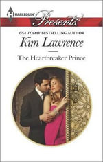 The Heartbreaker Prince : Harlequin Presents - Kim Lawrence
