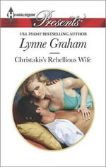 Christakis's Rebellious Wife - Lynne Graham
