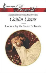 Undone by the Sultan's Touch : Harlequin Presents - Caitlin Crews