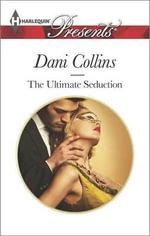 The Ultimate Seduction - Dani Collins