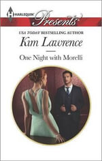 One Night with Morelli : Harlequin Presents - Kim Lawrence