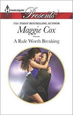 A Rule Worth Breaking : Harlequin Presents - Maggie Cox