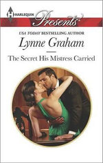The Secret His Mistress Carried - Lynne Graham, Etc