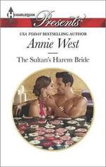 The Sultan's Harem Bride : Harlequin Presents - Annie West