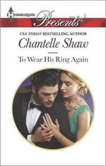To Wear His Ring Again : Harlequin Presents - Chantelle Shaw