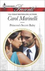 Princess's Secret Baby : Harlequin Presents - Carol Marinelli