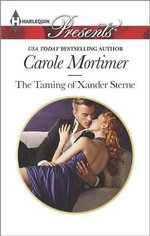 The Taming of Xander Sterne : Harlequin Presents - Carole Mortimer