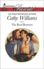 The Real Romero : Harlequin Presents - Cathy Williams