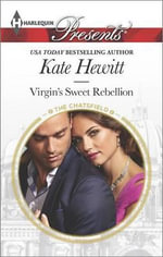 Virgin's Sweet Rebellion : Harlequin Presents - Kate Hewitt