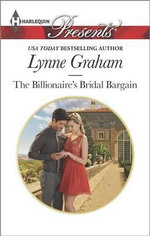 The Billionaire's Bridal Bargain : Harlequin Presents - Lynne Graham, Etc