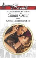 Greek's Last Redemption : Harlequin Presents - Caitlin Crews