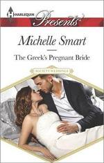The Greek's Pregnant Bride : Harlequin Presents - Michelle Smart