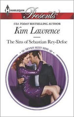 The Sins of Sebastian Rey-Defoe : Harlequin Presents - Kim Lawrence