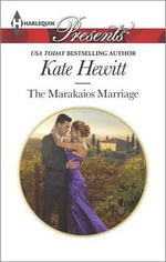 The Marakaios Marriage : Harlequin Presents - Kate Hewitt