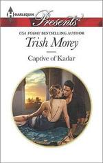 Captive of Kadar : Harlequin Presents - Trish Morey