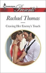 Craving Her Enemy's Touch : Harlequin Presents - Rachael Thomas