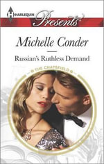 Russian's Ruthless Demand : Harlequin Presents - Michelle Conder