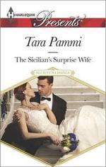 The Sicilian's Surprise Wife : Harlequin Presents - Tara Pammi