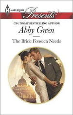 The Bride Fonseca Needs : Harlequin Presents - Abby Green