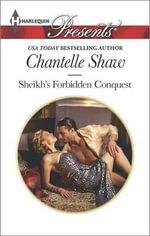 Sheikh's Forbidden Conquest : Harlequin Presents - Chantelle Shaw