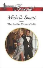 The Perfect Cazorla Wife - Michelle Smart