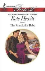 The Marakaios Baby : Marakaios Brides - Kate Hewitt