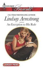 An Exception to His Rule : Harlequin Large Print Presents - Lindsay Armstrong