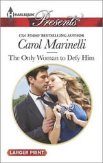 The Only Woman to Defy Him : Harlequin Large Print Presents - Lucy Monroe