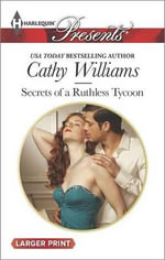 Secrets of a Ruthless Tycoon : Harlequin Large Print Presents - Cathy Williams