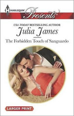 The Forbidden Touch of Sanguardo : Harlequin Large Print Presents - Julia James