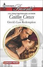 Greek's Last Redemption : Harlequin Large Print Presents - Caitlin Crews
