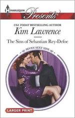 The Sins of Sebastian Rey-Defoe : Harlequin Large Print Presents - Kim Lawrence