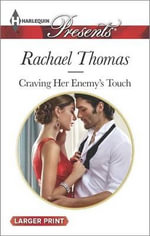 Craving Her Enemy's Touch : Harlequin Large Print Presents - Rachael Thomas