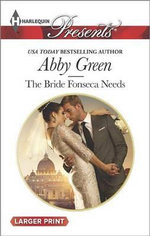 The Bride Fonseca Needs : Harlequin Larger Print Presents - Abby Green