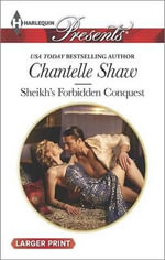 Sheikh's Forbidden Conquest : Harlequin Large Print Presents - Chantelle Shaw