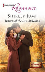 Return of the Last McKenna : Harlequin Romance - Shirley Jump