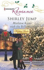Mistletoe Kisses with the Billionaire - Shirley Jump