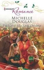 The Nanny Who Saved Christmas : Harlequin Romance - Michelle Douglas