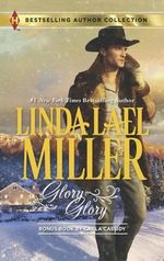 Glory, Glory : Snowbound with the Bodyguard - Linda Lael Miller