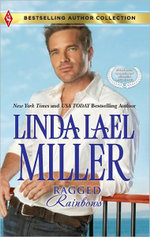 Ragged Rainbows : Ragged Rainbows\ The Miracle Baby - Linda Lael Miller
