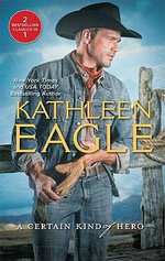 A Certain Kind of Hero : Defender / Broomstick Cowboy - Kathleen Eagle
