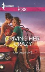 Driving Her Crazy : Harlequin Kiss - Amy Andrews